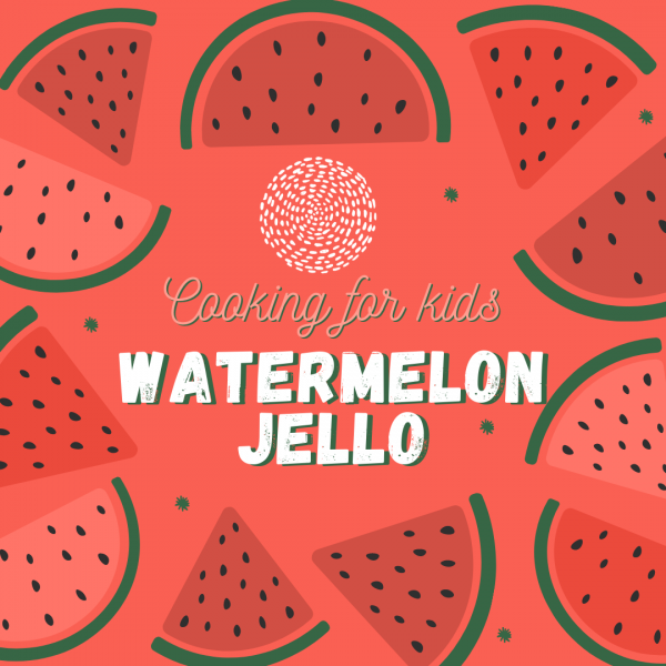 Keep the kids healthy and happy with Watermelon Jello